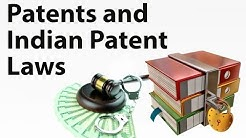 Patents and Indian Patent Laws - Intellectual property rights IPR & their significance