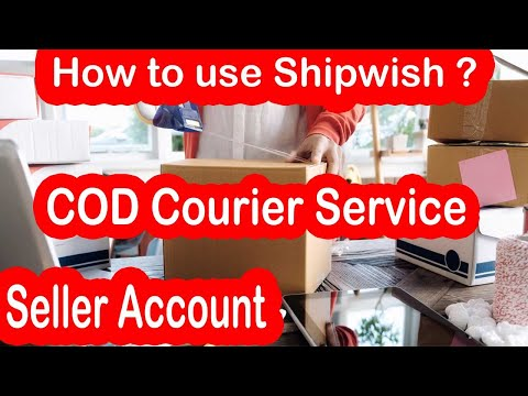 How To Use Shipwish Seller Account | COD Courier Service In India