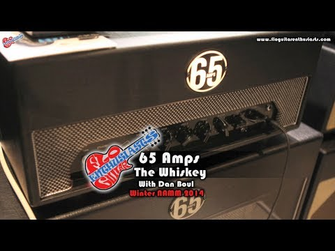NAMM 2014: 65 Amps The Whiskey High Gain Amp Demo With Dan Boul