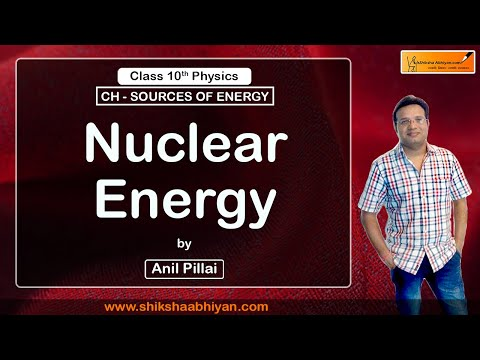 CBSE Class 10 Physics- Sources of Energy (Nuclear Energy)