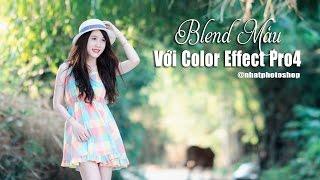 Hướng Dẫn Cài Đặt Color Effect Pro 4  - Blend Màu Cực Đẹp - Nhatphotoshop