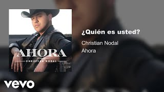 Video ¿Quién Es Usted? Christian Nodal
