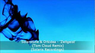 Solarstone & Orkidea - Zeitgeist (Tom Cloud Remix) (Solaris Recordings)