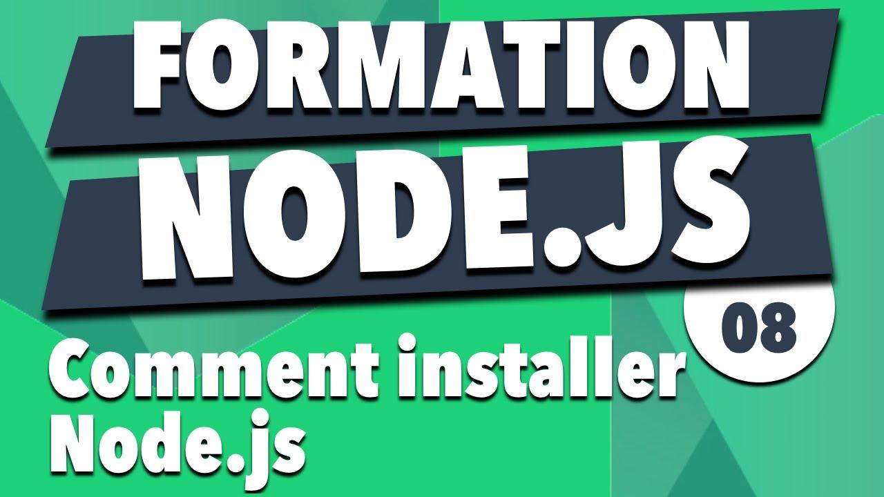 Apprendre Node.js #8 - Comment installer Node.js