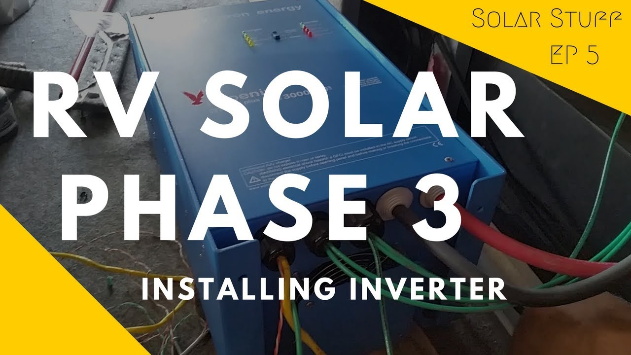 DIY RV SOLAR - PHASE 3 - THE INVERTER - Mortons On The Move