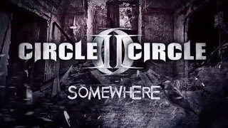 "Circle II Circle ""Somewhere"" Lyric Video"