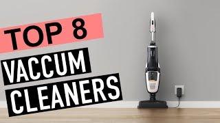 BEST 8: Vacuum Cleaners 2018