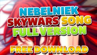 NebelNiek Skywars Song | Full Version | Crawling in My Skinn | Free Download
