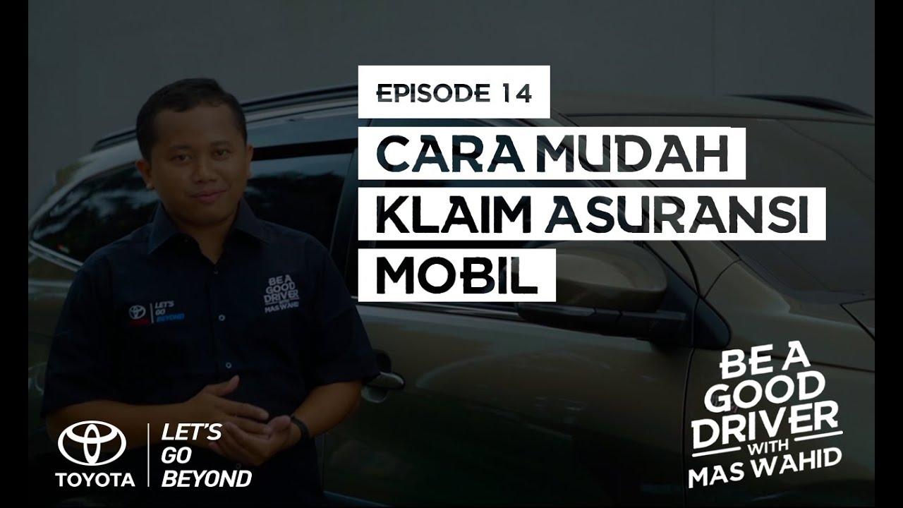 cara mudah klaim asuransi mobil be a good driver with mas wahid