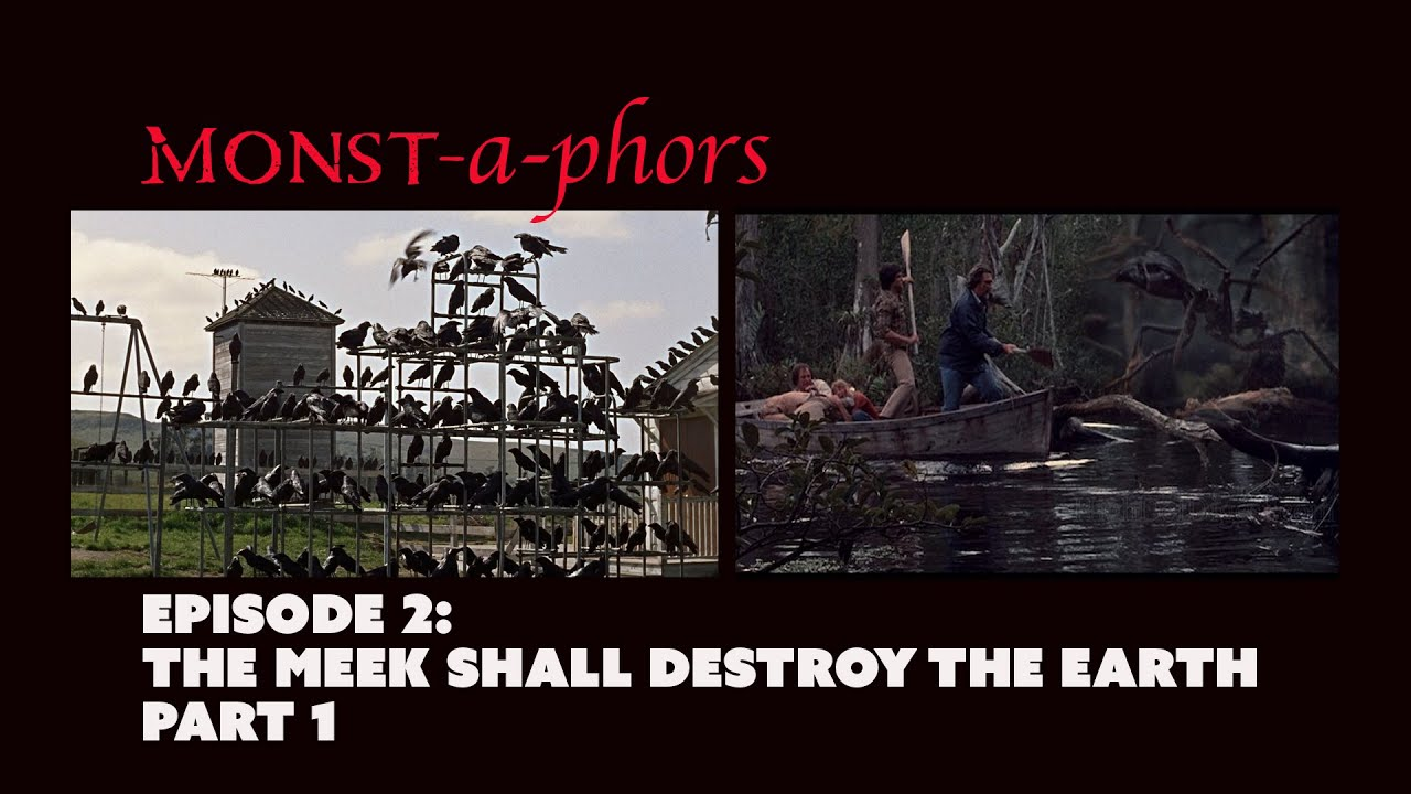 Monstaphors Ep. 2: The Meek Shall Destroy the Earth, Part 1