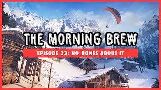 The Morning Brew: Episode 33 - No Bones About It