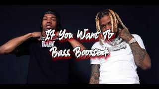 Lil Baby & Lil Durk - If You Want To [Bass Boosted]