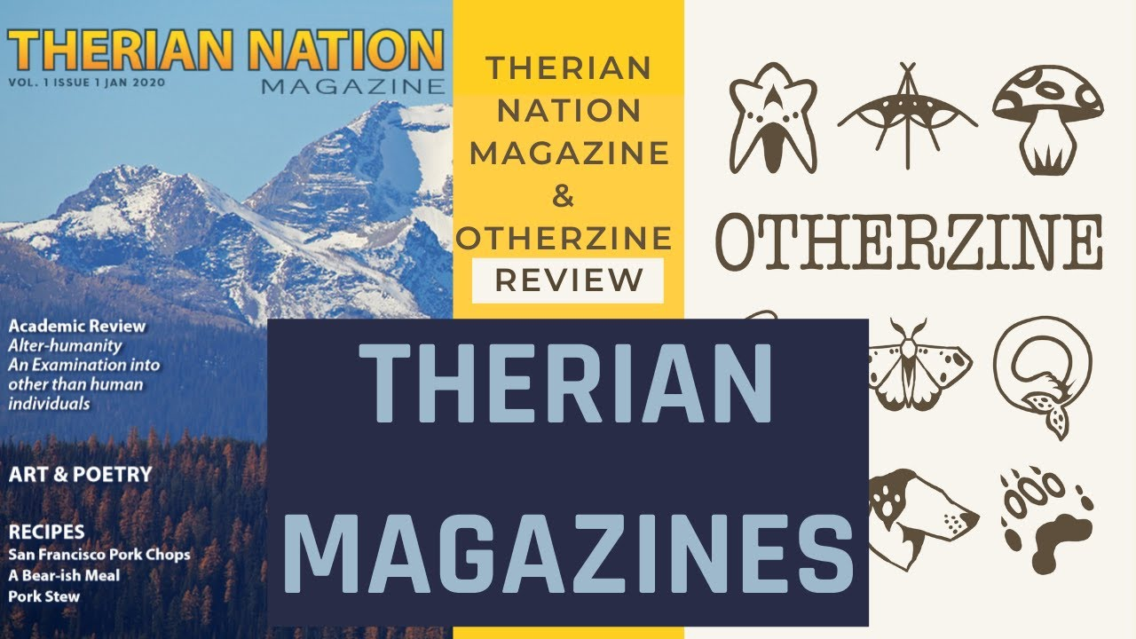Therian Magazines: History & Review 'Otherzine' & 'Therian Nation Magazine'