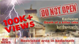 Death of a Killer Lake | Kedarnath | 100k + Views