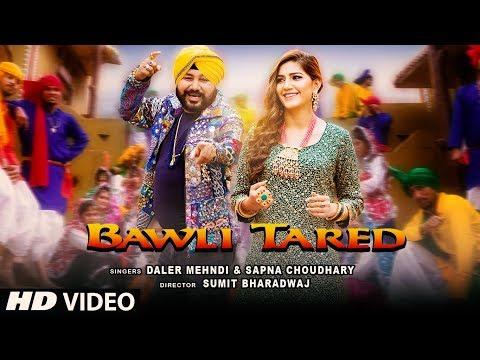 Bawli Tared Video Song   Daler Mehndi & Sapna Choudhary   New Song 2019