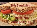 The Fat Loss Sandwich: (You will be Amazed at the result)