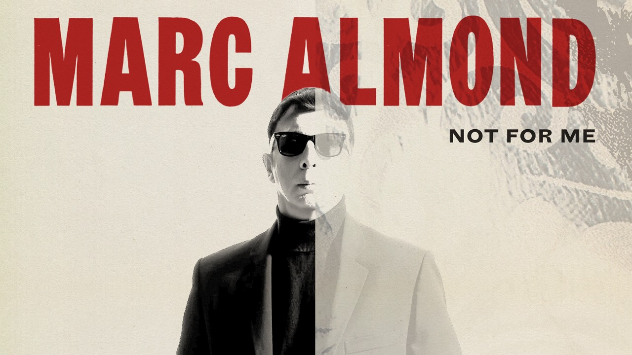 marc-almond-not-for-me-official-audio-marc-almond