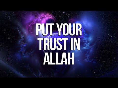 Put Your Trust in Allah - Nouman Ali Khan - Yaseen Media
