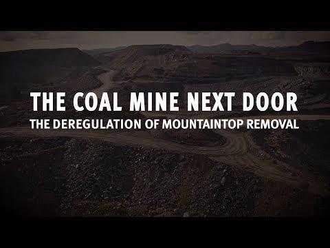 The Coal Mine Next Door: The Deregulation Of Mountaintop Removal