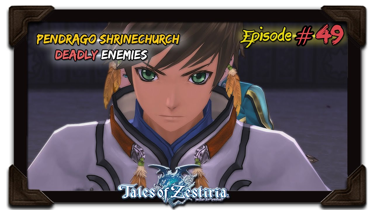 Tales of Zestiria Playthrough Ep 49: Pendrago Shrinechurch