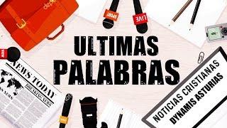 NOTICIAS CRISTIANAS - ULTIMAS PALABRAS