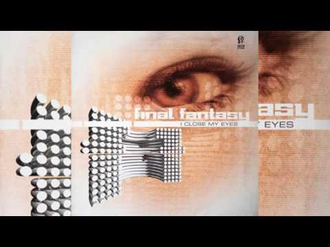 Final Fantasy - I Close My Eyes (Technoclub mix)