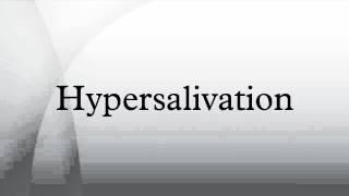 Hypersalivation