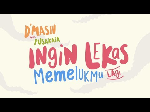 D'MASIV Feat Pusakata - Ingin Lekas Memelukmu Lagi (Official Lyric Video)