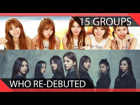 15 KPOP Groups Who Re-debuted