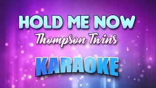 Thompson Twins - Hold Me Now (Karaoke & Lyrics)