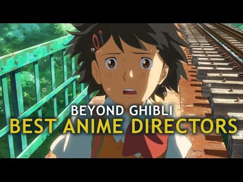 Beyond Ghibli - A look at Japan's best anime directors