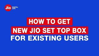 How To Get New Jio Set-Top Box (For Existing Users) - Reliance Jio