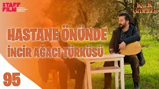 Kalk Gidelim 95.  - Hastane Önünde İncir Ağacı Türküsü Resimi