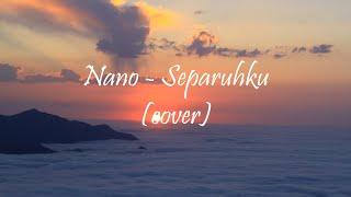Gambar cover Nano - Separuhku (cover) Lirik
