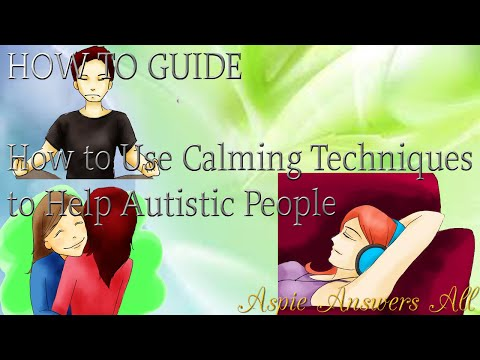 Using Calming Techniques for Autistic Children & Adults//AspieAnswersAll