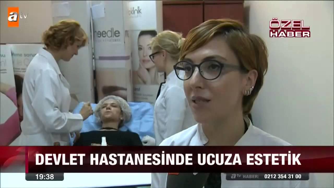Devlet Hastanesinde Ucuza Estetik Atv Ana Haber