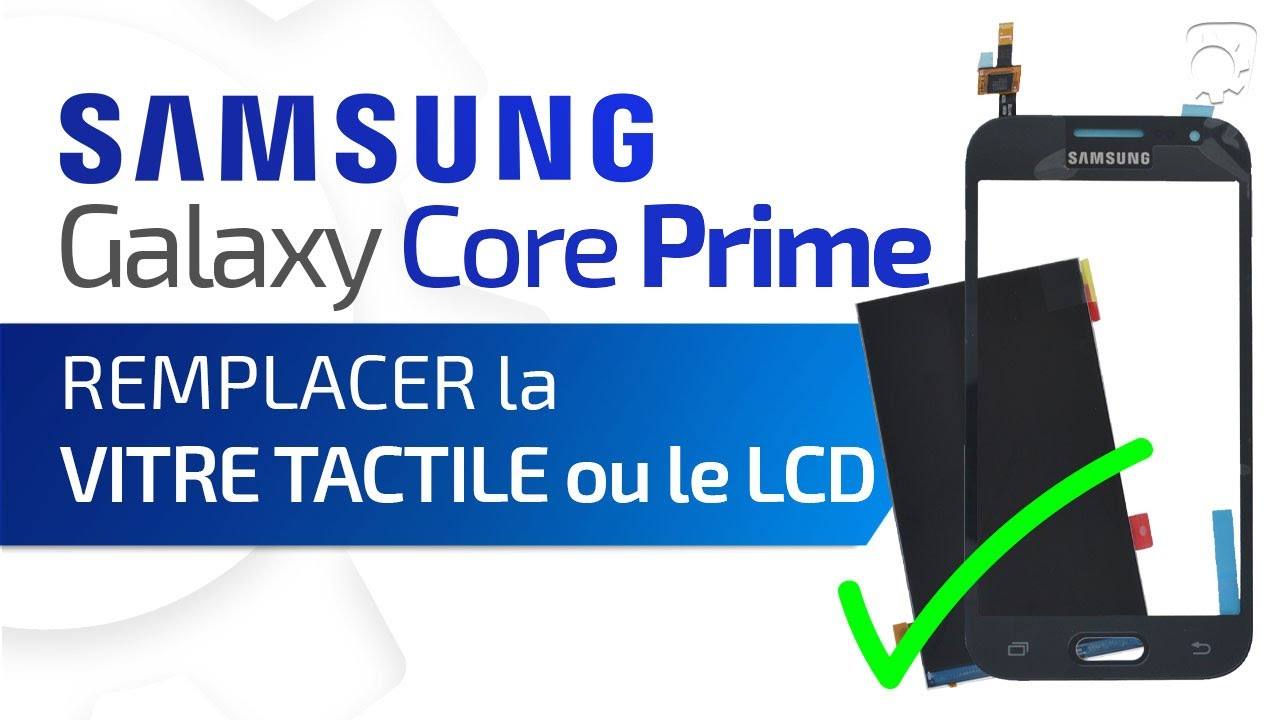 tutoriel samsung galaxy core prime remplacer la vitre tactile et ou l 39 cran lcd hd youtube. Black Bedroom Furniture Sets. Home Design Ideas