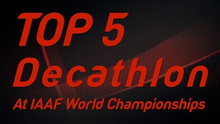 Top 5  Decathlon at IAAF World Championships