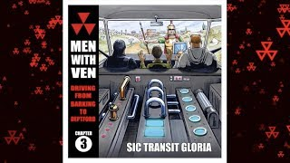 SIC TRANSIT GLORIA  (Men With Ven - Driving From  Barking To Deptford Chapter 3)