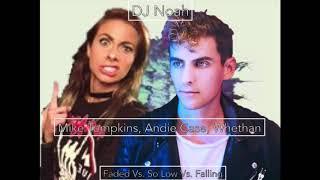 DJ Noah - Mike Tompkins, Andie Case, Whethan - Faded Vs. So Low Vs. Falling - Mashup (Audio)