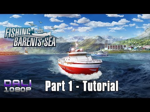 Fishing: Barents Sea | Part 1 - Tutorial | PC Gameplay 1080p 60fps
