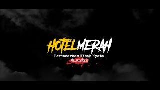 Cerita Horor True Story #33 - Hotel Merah