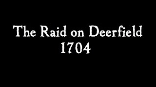 Raid on Deerfield 1704 - Skirmish Reenactment 2016
