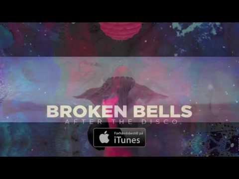 Broken Bells // After The Disco