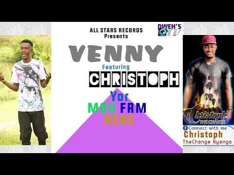 Venny Feat. Christoph – Yor Mov Frm Here [Prod. VennyBeatz] (New Liberian Music)