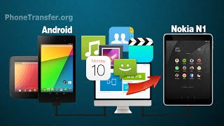 Android to Nokia C1 Transfer: How to Sync All Data from old Android Phone, Tablet to Nokia N1,C1