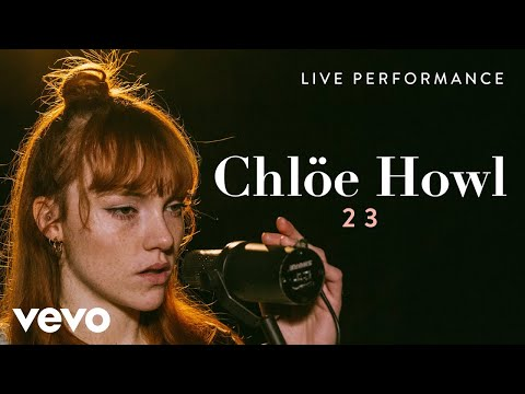 Chlöe Howl - 23 (Live) | Vevo Official Performance