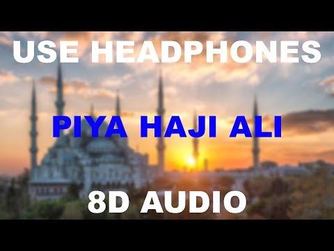 piya-haji-ali-||8d-audio-||-use-headphones-🎧