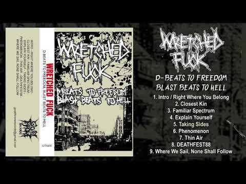 Wretched Fuck - D-Beats to Freedom - Blast Beats to Hell FULL EP (2019 - Grindcore / D-Beat)