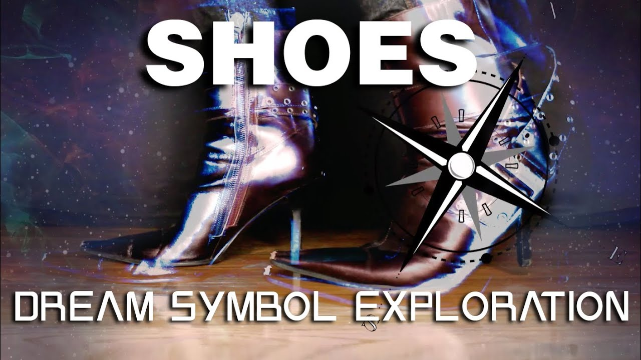 Shoes In A Dream Symbol Decoding Youtube